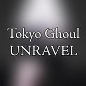 Tokyo Ghoul OP - Unravel 2017