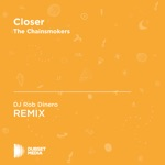 Closer (DJ Rob Dinero Unofficial Remix) [The Chainsmokers] - Single