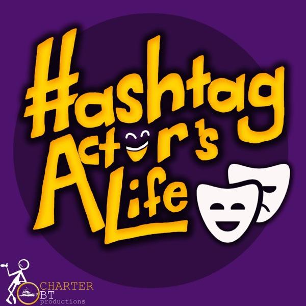 Hashtag Actors Life