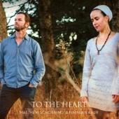 To the Heart - Nirinjan Kaur & Matthew Schoening