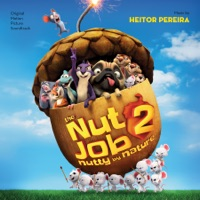 The Nut Job 2: Nutty By Nature (Original Motion Picture Soundtrack)