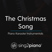 The Christmas Song (Originally Performed by Nat King Cole) [Piano Karaoke Version] - Sing2Piano