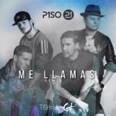 Me Llamas (Remix) [feat. Piso 21]