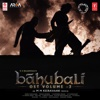Baahubali Ost, Vol. 3 (Original Motion Picture Soundtrack) - EP
