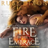 Ruby Dixon - Fire in His Embrace: Fireblood Dragon Romance, Book 3 (Unabridged)  artwork