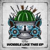 Wobble Like This EP - Dirt Monkey