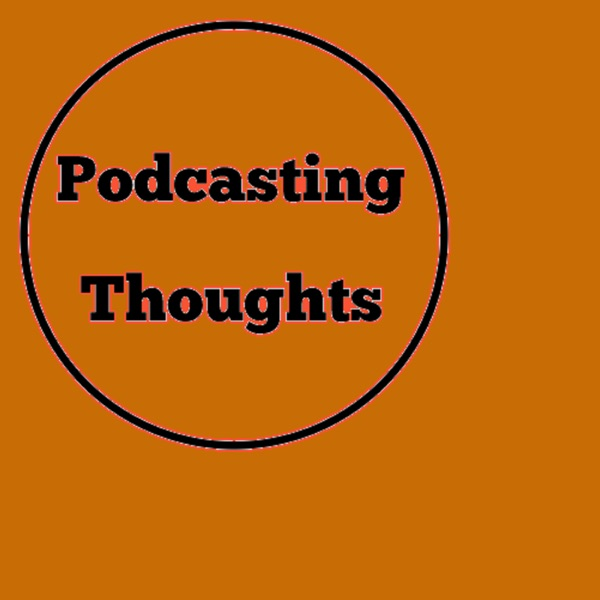 Pod Thoughts - A Manifesto for Podcasting Renewal