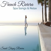 French Riviera Spa Songs & Relax – Détente Spa Massage Chill Out Ambient Music