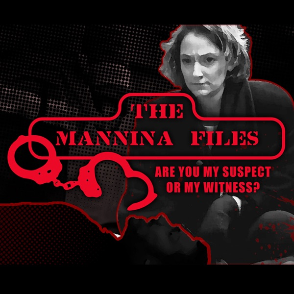 otto radio the mannina files real crimes real cases real talk episode 25 to catch a witness part 5
