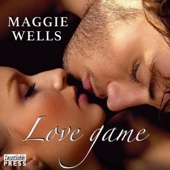 Maggie Wells - Love Game: Love Games, Book 1 (Unabridged)  artwork