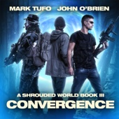 Mark Tufo & John O'Brien - Convergence: A Shrouded World, Book 3 (Unabridged)  artwork