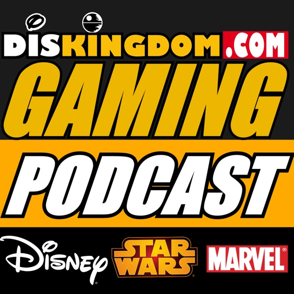 DisKingdom Gaming Podcast | Disney + Marvel + Star Wars Video Games