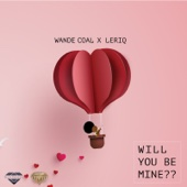 Wande Coal & LeriQ - Will You Be Mine artwork