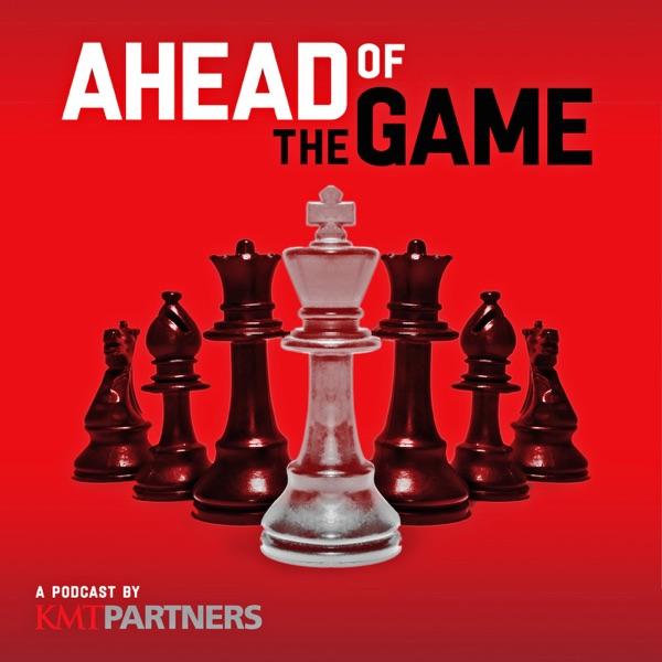 Ahead of the Game - Actionable Business Insights from Entrepreneurs, Founders and Business Leaders