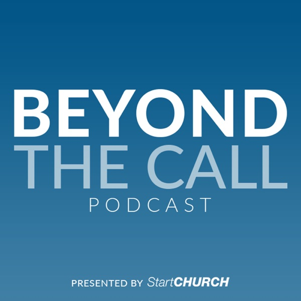 Beyond the Call Podcast presented by StartCHURCH | Helping empower pastors and ministry leaders protect what God has given them to lead.