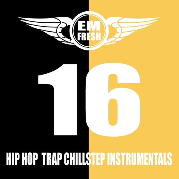 Hip Hop Trap Chillstep Instrumentals 16 Em Fresh CD cover