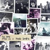 Te Amo - Piso 21 & Paulo Londra