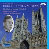 The Complete Herbert Howells Anthems, Vol. 1