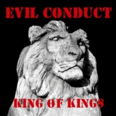 King of Kings - Evil Conduct, Evil Conduct