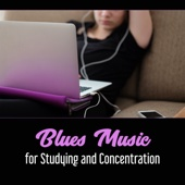Blues Music for Studying and Concentration – Rock Background Music, Instrumental Music, Relaxing Guitar, Evening Chillout, Music to Study, Reading Passion