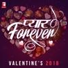 Pyaar Forever - Valentine's 2018
