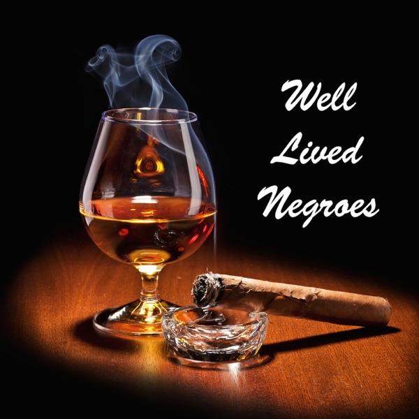 Well Lived Negroes