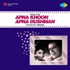 Apna Khoon Apna Dushman