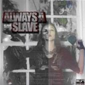 Always a Slave - Dalmond