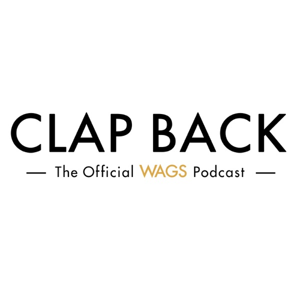 Clap Back: The Official WAGS Podcast