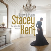 Stacey Kent - I Know I Dream: The Orchestral Sessions (Deluxe Version)  artwork