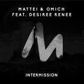 Intermission (feat. Desiree Renee) - Mattei & Omich