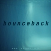Bounce Back (feat. Demmy Sober) - AWWZ