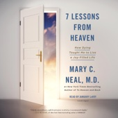 7 Lessons from Heaven: How Dying Taught Me to Live a Joy-Filled Life (Unabridged) - Mary C. Neal Cover Art