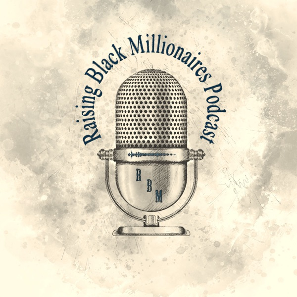 Raising Black Millionaires Podcast