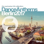 Sirup Dance Anthems Berlin 2017