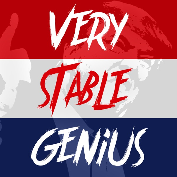 Donald Trump's Tweets - The Very Stable Genius Podcast