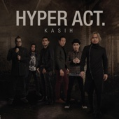 Download Lagu MP3 Hyper Act - Kasih