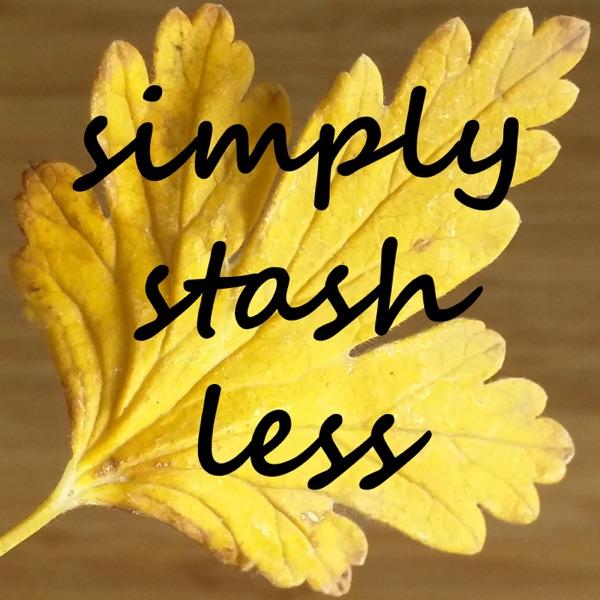simply stash less || simplicity, sustainability, creativity