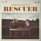 Rescuer (Good News) - Rend Collective