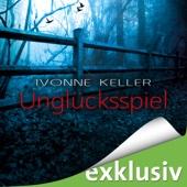 Unglücksspiel - Ivonne Keller