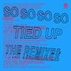 SO SO SO SO Tied Up (feat. Bishop Briggs) - EP