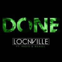 Locnville - Done (feat. Radio & Weasel)