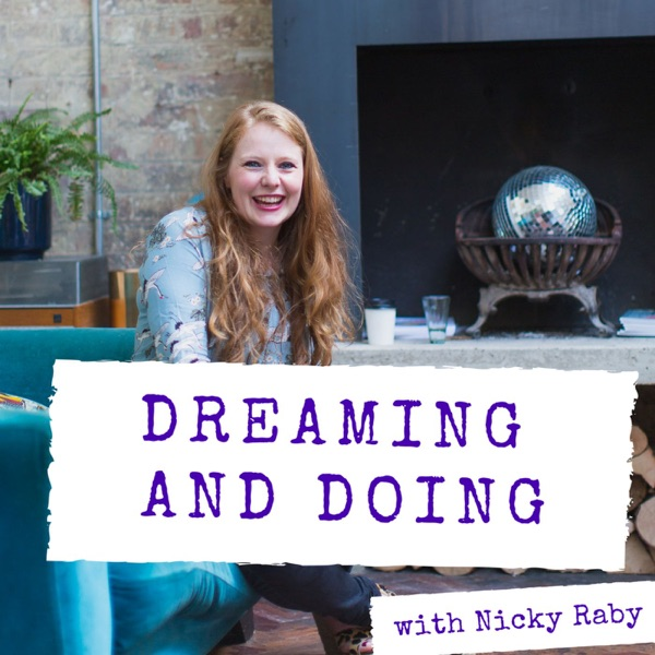 Dreaming and Doing with Nicky Raby