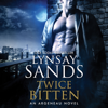 Lynsay Sands - Twice Bitten: An Argeneau Novel (Unabridged)  artwork