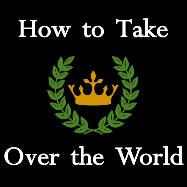 How to Take Over the World