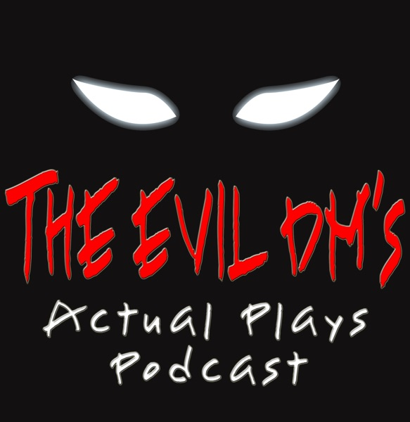 The Evil DM's Blog and Podcasts