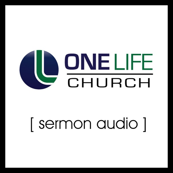 One Life Church Sermons, Bible Teachings, and Christian Messages for Followers of Jesus