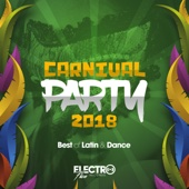 Carnival Party 2018 (Best of Latin & Dance)