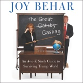 Joy Behar - The Great Gasbag: An A-Z Study Guide to Surviving Trump World (Unabridged)  artwork
