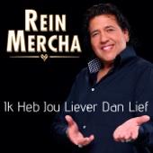 Rein Mercha - Ik Heb Jou Liever Dan Lief kunstwerk